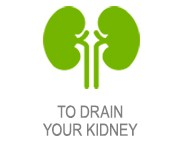To drain your kidney